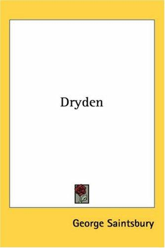 Dryden by George E. Saintsbury