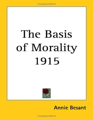 The Basis of Morality 1915 by Annie Wood Besant