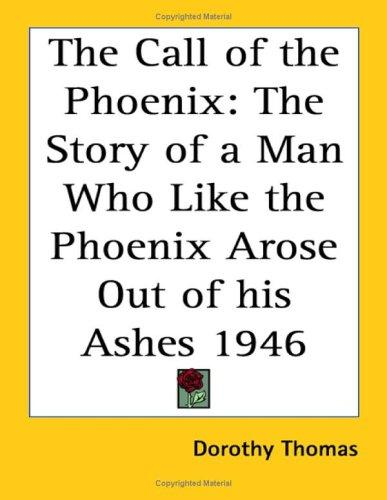 The Call of the Phoenix by Dorothy Thomas