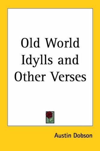 Old World Idylls and Other Verses