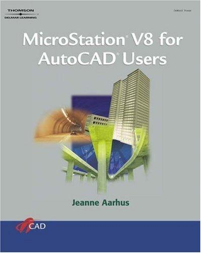 Microstation V8 for Autocad Users by Jeanne Aarhus