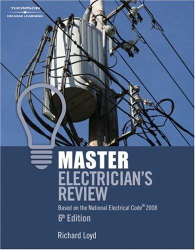 Master Electricians Review: Based on the National Electrical Code  2008 by Richard Loyd