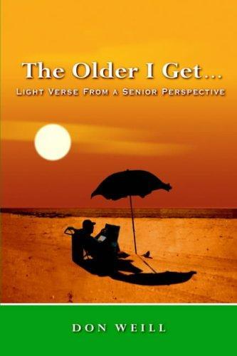 The Older I Get. . .