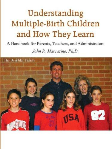 Understanding Multiple-Birth Children and How They Learn by John R. Mascazine