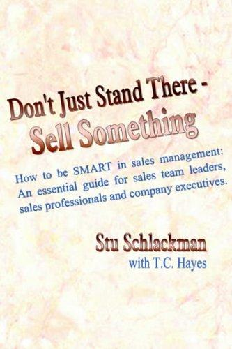 Don't Just Stand There – Sell Something