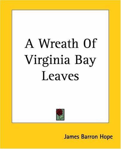 A Wreath Of Virginia Bay Leaves