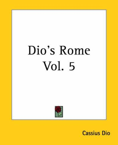 Dio's Rome by Cassius Dio