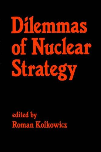 Dilemmas of nuclear strategy by