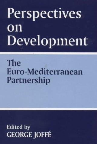 Perspectives on Development: the Euro-Mediterranean Partnership by George Joffe