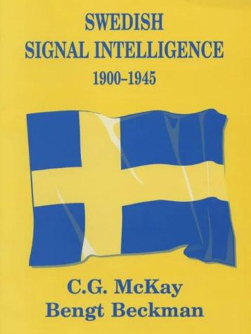 Swedish Signal Intelligence 1900-1945 by Bengt Beckman