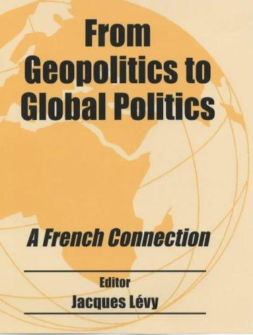 From Geopolitics to Global Politics by Jacques Levy