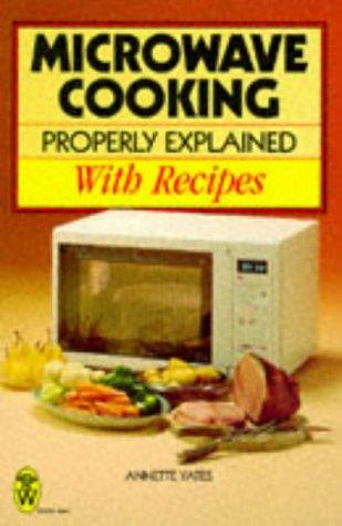 Microwave Cooking Properly Explained