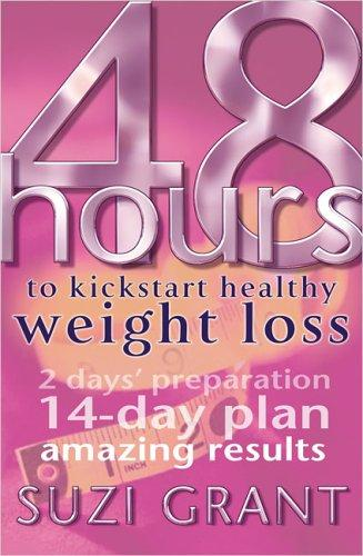 48 Hours to Kickstart Healthy Weight Loss by Suzi Grant