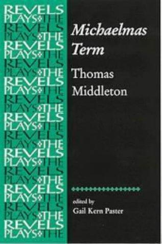Michaelmas Term (The Revels Plays) by Thomas Middleton