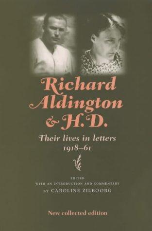 Richard Aldington and H.D by Caroline Zilboorg