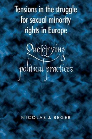 Tensions in the struggle for sexual minority rights in Europe by Nicole J. Beger
