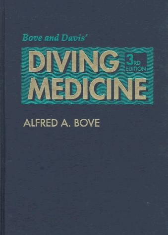 Bove and Davis' diving medicine by Alfred A. Bove