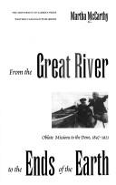 From the Great River to the Ends of the Earth (The Missionary Oblates of Mary Immaculate) by Martha  McCarthy