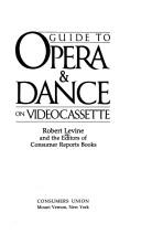 Guide to opera & dance on videocassette by Levine, Robert