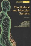 The Skeletal and Muscular Systems (Your Body How It Works) by Gregory Stewart