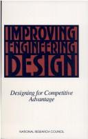 Improving Engineering Design by National Research Council.