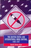 The United States and International Drug Control 1909-1997