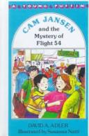Cam Jansen and the Mystery of Flight 54 (Cam Jansen) by David A. Adler