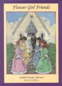 Flower Girl Friends (Faithful Friends) by Sharla Scannell Whalen