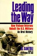 Leading the Way: How Vietnam Veterans Rebuilt the U.S. Military by Al Santoli