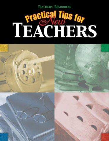 Practical Tips for New Teachers (Teachers' Resources) by Susan R. O'Connell