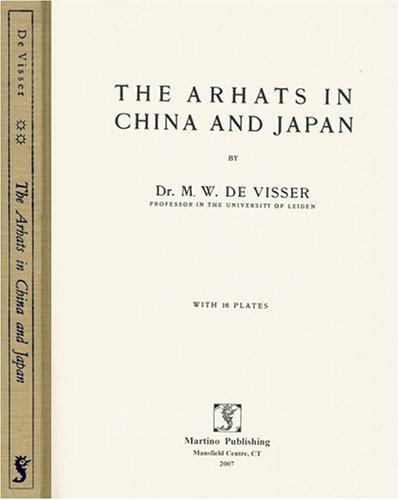 The Arhats in China and Japan by M. W. De Visser