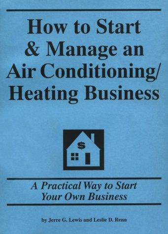 How to Start & Manage an Air Conditioning & Heating Business