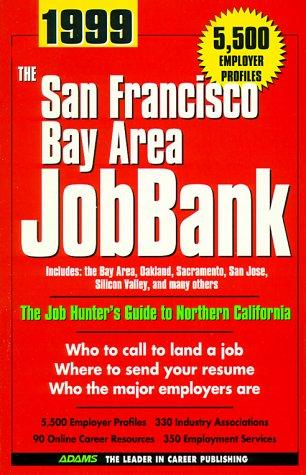 San Francisco Bay Area Jobbank 1999 (San Francisco Bay Area Jobbank, 14th ed) by Steven Graber