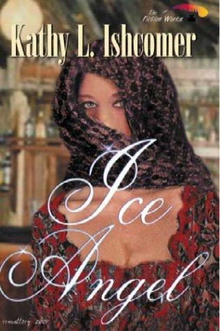Ice Angel by Kathy L. Ishcomer