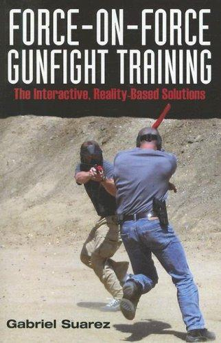 Force-On-Force Gunfight Training by Gabriel Suarez