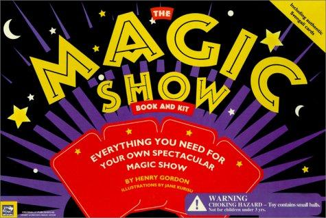 The Magic Show Book and Kit by Henry Gordon