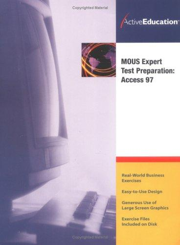 ActiveEducation's Access 97 (MOUS) Expert TestPreparation by ActiveEducation