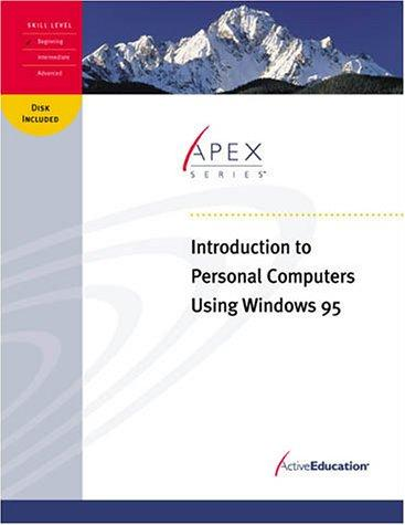 ActiveEducation's Introduction to Personal Computers Using Windows 95 by ActiveEducation