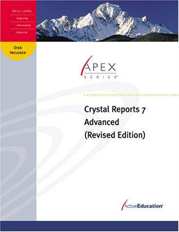 ActiveEducation's Crystal Reports 7 Advanced by ActiveEducation