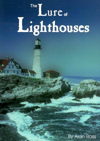 The Lure of Lighthouses by Alan Ross