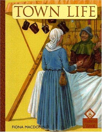 Town Life (Medieval History) by Fiona MacDonald