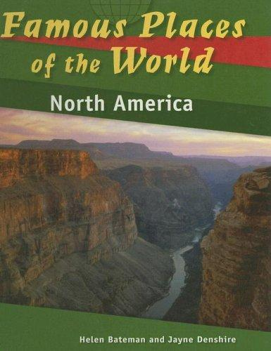 North America (Famous Places of the World) by Helen Bateman, Jayne Denshire