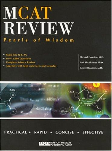 MCAT Pearls of Wisdom by Michael, M.D. Donnino, Paul, Ph.D. Tischhauser, Robert, M.D. Donnino