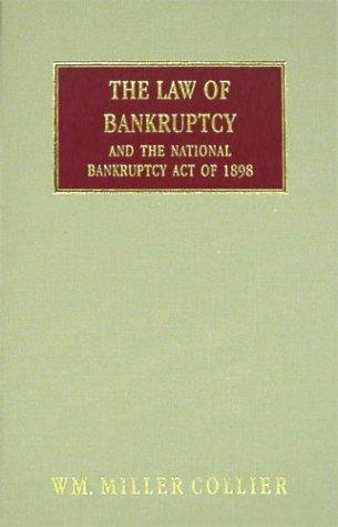 The Law of Bankruptcy and the National Bankruptcy Act of 1898