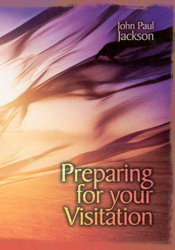 Preparing for Your Visitation by John Paul Jackson