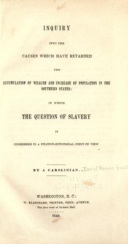 Inquiry into the causes which have retarded the accumulation of wealth and increase of population in the southern states
