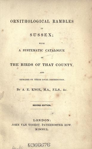 Ornithological rambles in Sussex by Arthur Edward Knox