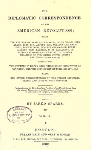 The diplomatic correspondence of the American revolution