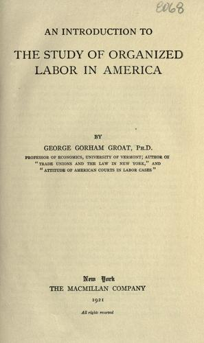 An introduction to the study of organized labor in America