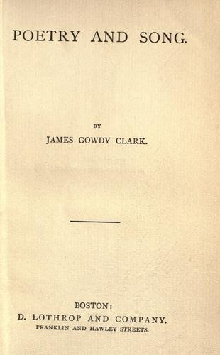 Poetry and song by Clark, James G.